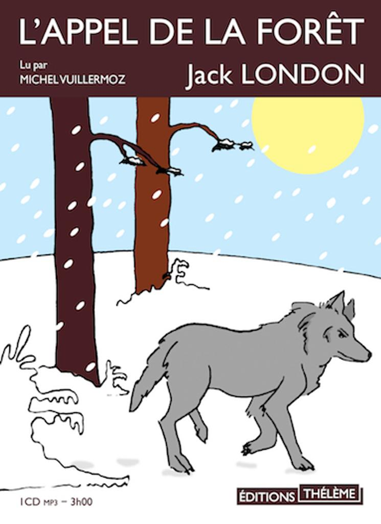 Jack London, L'Appel de la forêt |
